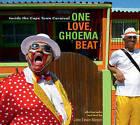 One Love, Ghoema Beat: Inside the Cape Town Carnival by John Edwin Mason (Paperback, 2010)