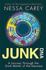 Junk DNA: A Journey Through the Dark Matter of the Genome by Nessa Carey (Hardback, 2015)