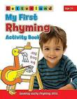 My First Rhyming Activity Book: Develop Early Rhyming Skills by Lisa Holt, Gudrun Freese, Alison Milford (Paperback, 2011)