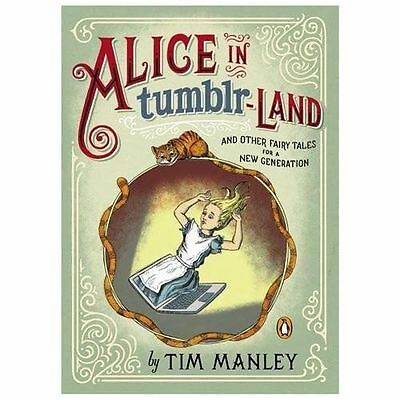Alice in Tumblr-Land And Other Fairy Tales for a Next Generation by Tim Manl NEW
