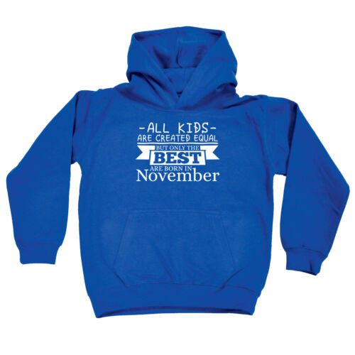 All Kids Are Created Equal But Only Best Nov Funny Kids Childrens Hoodie Hoody