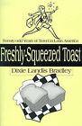 Freshly-Squeezed Toast: Twenty-Odd Years of Travel in Latin America by Dixie Landis Bradley (Paperback / softback, 2000)