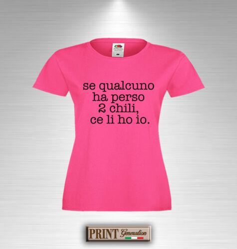 T-Shirt 2 CHILI CE LI HO IO Maglietta slim fit Donna Scritta Frase Divertente