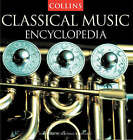 Collins Encyclopedia of Classical Music by HarperCollins Publishers (Hardback, 2000)