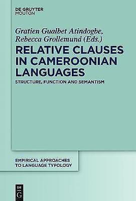 Relative Clauses in Cameroonian Languages: Structure, Function and Semantics by