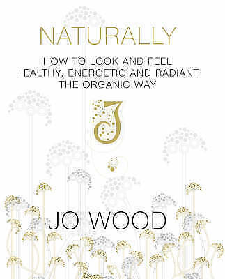 """""""AS NEW"""" Jane Ross-Macdonald, Jo Wood, Naturally: How to Look and Feel Healthy,"""