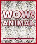 Wow! Animal by Dorling Kindersley Ltd (Hardback, 2009)