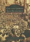 Gay and Lesbian San Francisco by Dr William Lipsky (Paperback / softback, 2006)
