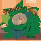 Sammy the Slug by Fiona Murray (Paperback, 2012)