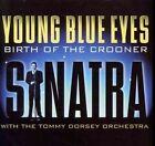 Young Blue Eyes Birth of The Crooner 0886977117428 by Frank Sinatra CD