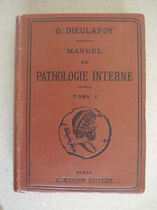 G-DIEULAFOY-MANUEL-DE-PATHOLOGIE-INTERNE-TOME-1-1896-MASSON-EDITEUR