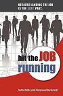 Hit the Job Running: Because Landing the Job Is the Easy Part by Ray Sarnacki, Andrea Dolph, Lynda Clemens (Paperback / softback, 2010)