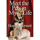 Meet The Pets in My Life 9781448961320 by Bonnie Bennett Paperback