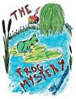 The Frog Mystery by Dr Maurine J Mazaruk (Paperback / softback, 2013)