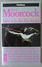 MICHAEL MOORCOCK  *** LE CYCLE D'ELRIC 9. ELRIC À LA FIN DES TEMPS  ***