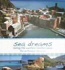 Sea Dreams: Sailing the Western Mediterranean by Rob Peterswald, Rosemary Peterswald (Hardback, 2010)