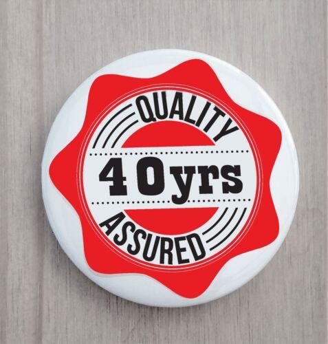40th birthday badge 40 badge Quality assured retro 40 pin badge button