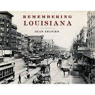 Remembering Louisiana by Dean Shapiro (Paperback / softback, 2011)