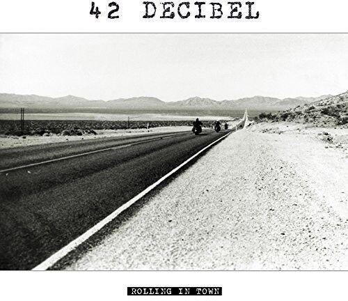 42 Decibel - Rolling in Town [New CD]