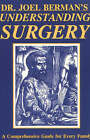 Understanding Surgery: A Comprehensive Guide for Every Family by Joel Berman (Paperback, 2002)