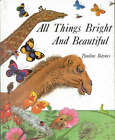 All Things Bright and Beautiful by C.F. Alexander (Hardback, 1986)