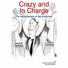 Crazy and in Charge The Autobiography of ABE Hirschfeld 9781410785725 Hardback