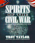 Spirits of the Civil War: A Guide to the Ghosts and Hauntings of America's Bloodiest Conflict by Troy Taylor (Paperback, 1999)