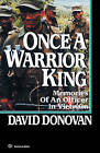 Once a Warrior King: Memories of an Officer in Vietnam by David Donovan (Paperback / softback)