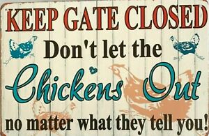 Keep-The-Gate-Closed-Don-039-t-Let-The-Chickens-Out-new-tin-metal-sign-MAN-CAVE