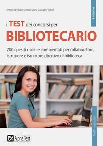 I TEST DEI CONCORSI PER BIBLIOTECARIO  - PICCINI ANTONELLA, SIRONI SIMONE -