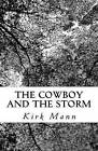 The Cowboy and the Storm by Kirk Mann (Paperback / softback, 2011)