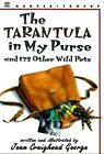 A Tarantula in My Purse: And 172 Other Wild Pets by Jean Craighead George (Paperback, 1997)