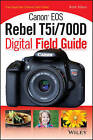 Canon EOS Rebel T5i/700D Digital Field Guide by Rosh Sillars (Paperback, 2013)