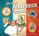 Oh la la Frankreich (2014, Gebundene Ausgabe)