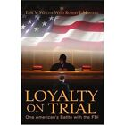 Loyalty on Trial One American's Battle With The FBI 9780595327034 Wolter Book