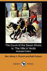 The Count of the Saxon Shore; Or, the Villa in Vectis (Illustrated Edition) (Dodo Press) by Ruth Putnam, Rev Alfred J Church (Paperback / softback, 2008)