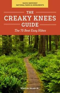 The Creaky Knees Guide Pacific Northwest National Parks and Monuments : The...