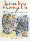Scenes from Vicarage Life: Or the Joy of Sexagesima by Catherine Fox (Paperback, 2001)