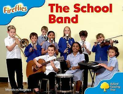 Oxford Reading Tree: Level 3: More Fireflies A: The School Band by Hughes, Monic