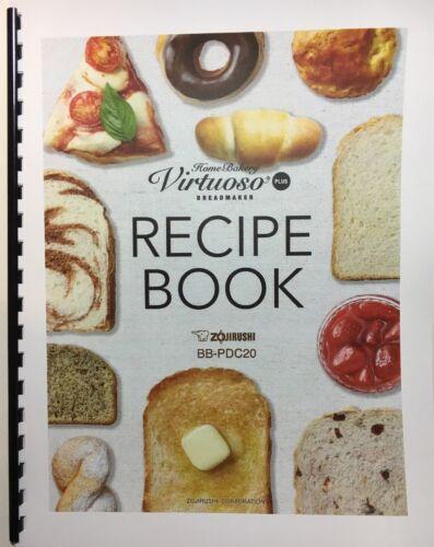 RECIPE BOOK for Zojirushi Home Bakery Virtuoso Plus Breadmaker BB-PDC20