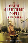 The Great Australian Novel: A Panorama by Jean-Francois Vernay (Paperback, 2010)