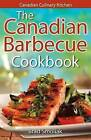 The Canadian Barbecue Cookbook by Brad Smoliak (Paperback, 2008)