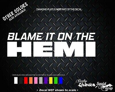 Blame it on the HEMI Dodge ram funny Sticker Window Decal Vinyl