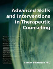 Advanced Skills and Interventions in Therapeutic Counseling by Gordon Emmerson (