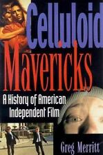 Celluloid Mavericks: A History of American Independent Film
