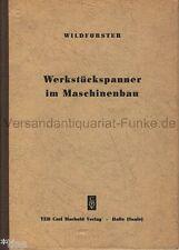 Wildförster Werkstückspanner im Maschinenbau EA 1958 Schraubstock Spanner