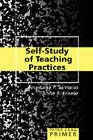 Self-Study of Teaching Practices Primer by Anastasia P. Samaras, Anne R. Freese (Paperback, 2006)