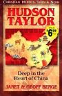 Hudson Taylor: Deep in the Heart of China by Geoff Benge, Janet Benge (Paperback, 1998)