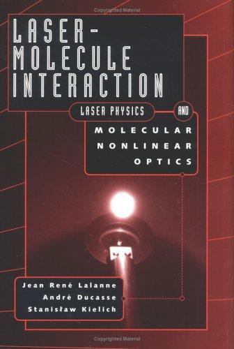 Laser-Molecule Interaction  Lalanne, J. R.  VeryGood  Book  0 Hardcover