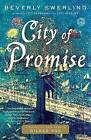 City of Promise: A Novel of New York's Gilded Age by Beverly Swerling (Paperback / softback, 2012)